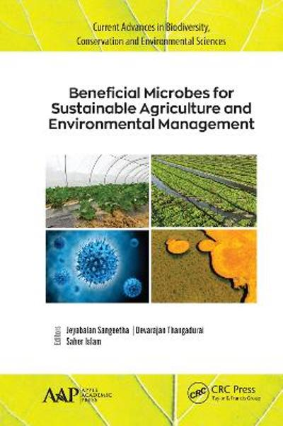 Beneficial Microbes for Sustainable Agriculture and Environmental Management - Jeyabalan Sangeetha