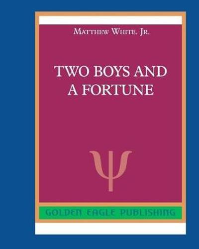 Two Boys and a Fortune - Matthew White, Jr.