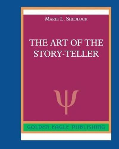 The Art of the Story-Teller - Marie L Shedlock