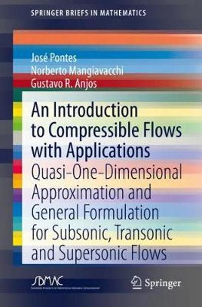An Introduction to Compressible Flows with Applications - Jose Pontes