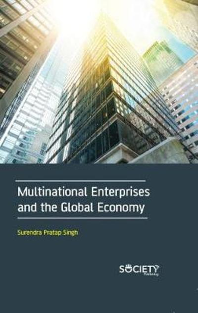 Multinational Enterprises and the Global Economy - Surendra Pratap Singh