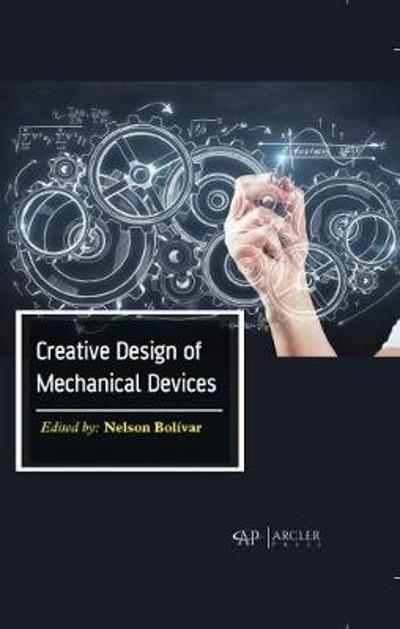 Creative Design of Mechanical Devices - Nelson BoliI var
