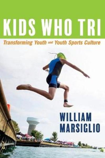 Kids Who Tri - William Marsiglio