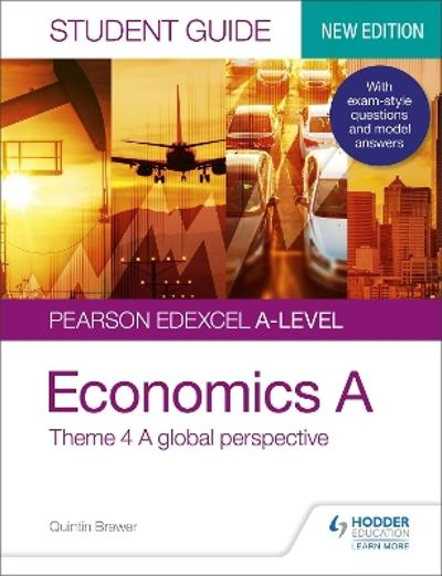 Pearson Edexcel A-level Economics A Student Guide: Theme 4 A global perspective - Quintin Brewer