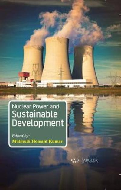 Nuclear Power and Sustainable Development - Mulmudi Hemant Kumar