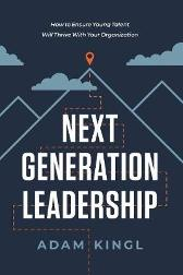 Next Generation Leadership - Adam Kingl