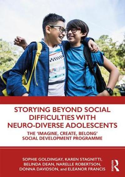 Storying Beyond Social Difficulties with Neuro-Diverse Adolescents - Sophie Goldingay