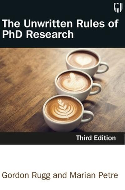 The Unwritten Rules of PhD Research 3e - Marian Petre