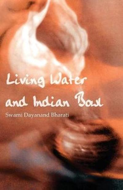 Living Water and Indian Bowl - Swami Dayanand Bharati