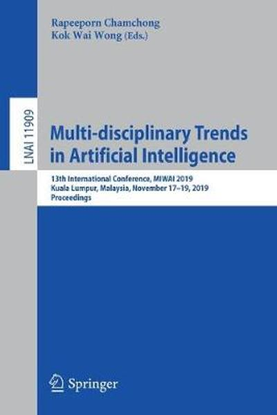 Multi-disciplinary Trends in Artificial Intelligence - Rapeeporn Chamchong
