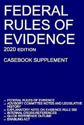 Federal Rules of Evidence; 2020 Edition (Casebook Supplement) - Michigan Legal Publishing Ltd