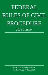 Federal Rules of Civil Procedure; 2020 Edition - Michigan Legal Publishing Ltd