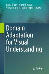 Domain Adaptation for Visual Understanding - Richa Singh Mayank Vatsa Vishal M. Patel Nalini Ratha