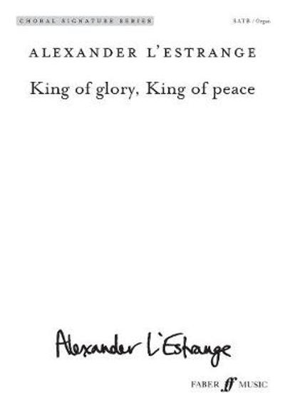King of glory, King of peace - Alexander L'Estrange