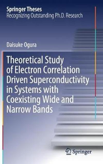 Theoretical Study of Electron Correlation Driven Superconductivity in Systems with Coexisting Wide and Narrow Bands - Daisuke Ogura