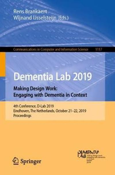 Dementia Lab 2019. Making Design Work: Engaging with Dementia in Context - Rens Brankaert