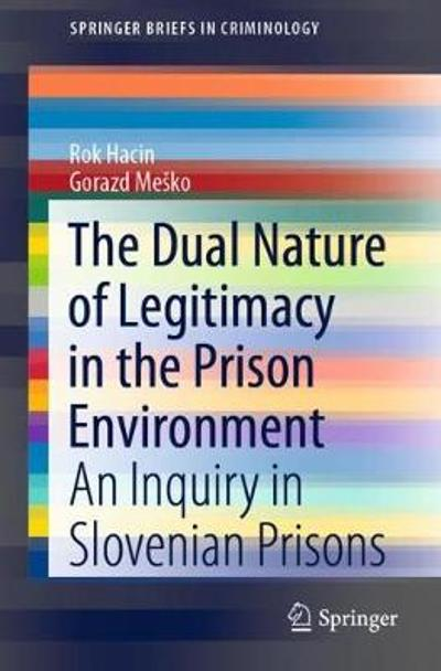 The Dual Nature of Legitimacy in the Prison Environment - Rok Hacin