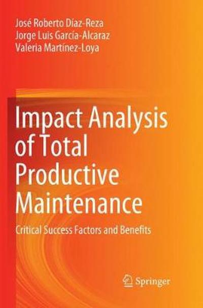 Impact Analysis of Total Productive Maintenance - Jose Roberto Diaz-Reza