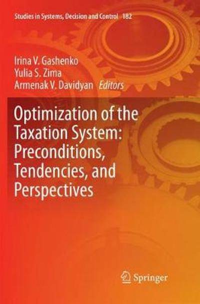 Optimization of the Taxation System: Preconditions, Tendencies and Perspectives - Irina V. Gashenko