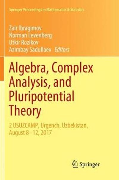 Algebra, Complex Analysis, and Pluripotential Theory - Zair Ibragimov