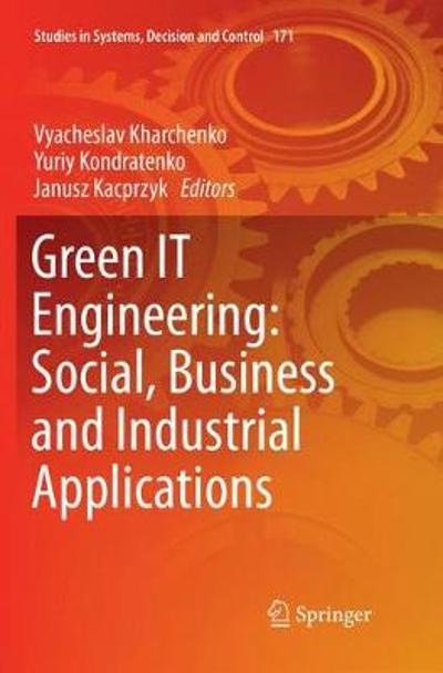 Green IT Engineering: Social, Business and Industrial Applications - Vyacheslav Kharchenko