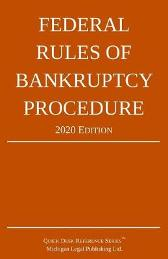 Federal Rules of Bankruptcy Procedure; 2020 Edition - Michigan Legal Publishing Ltd