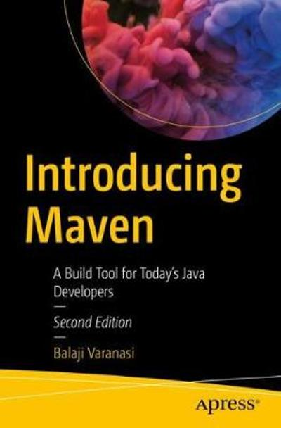 Introducing Maven - Balaji Varanasi