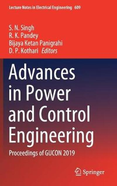 Advances in Power and Control Engineering - S. N. Singh