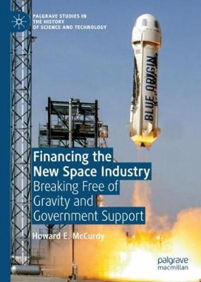 Financing the New Space Industry - Howard E. McCurdy