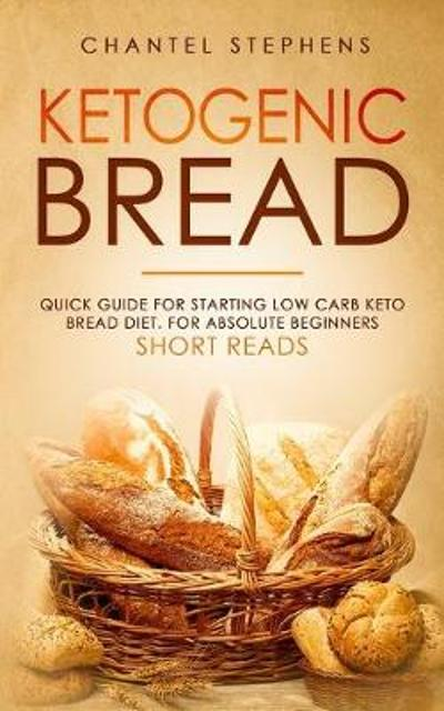 Ketogenic Bread - Chantel Stephens