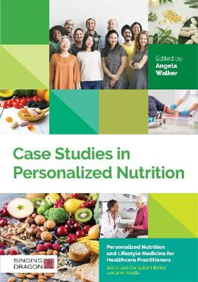 Case Studies in Personalized Nutrition - Angela Walker