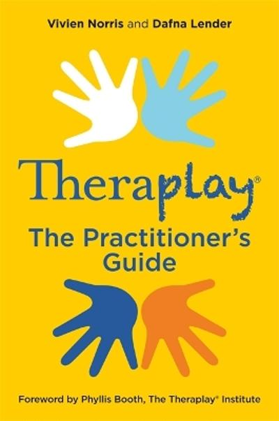Theraplay (R) - The Practitioner's Guide - Vivien Norris