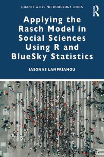 Applying the Rasch Model in Social Sciences Using R - Iasonas Lamprianou