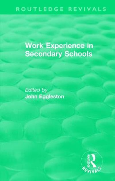 Work Experience in Secondary Schools - John Eggleston