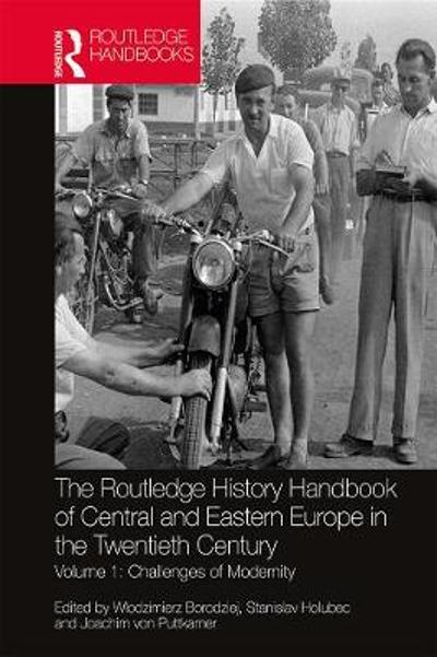 The Routledge History Handbook of Central and Eastern Europe in the Twentieth Century - Wlodzimierz Borodziej