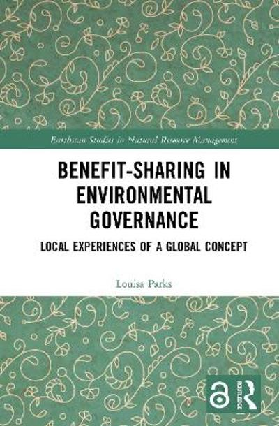 Benefit-sharing in Environmental Governance (Open Access) - Louisa Parks