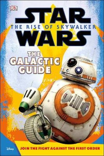 Star Wars The Rise of Skywalker The Galactic Guide - Matt Jones
