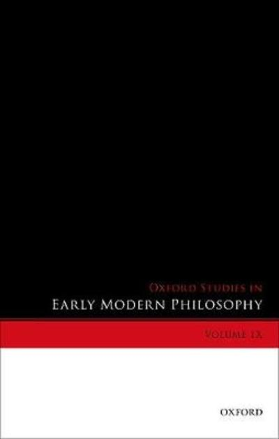 Oxford Studies in Early Modern Philosophy, Volume IX - Donald Rutherford