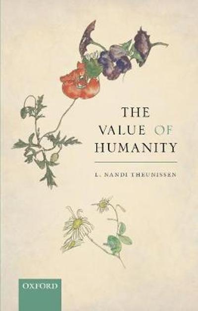 The Value of Humanity - L. Nandi Theunissen