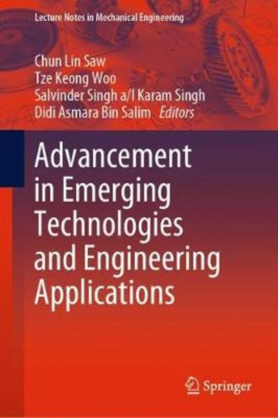 Advancement in Emerging Technologies and Engineering Applications - Chun Lin Saw