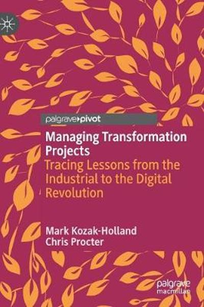 Managing Transformation Projects - Mark Kozak-Holland
