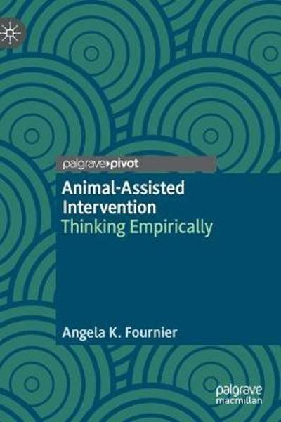 Animal-Assisted Intervention - Angela K. Fournier
