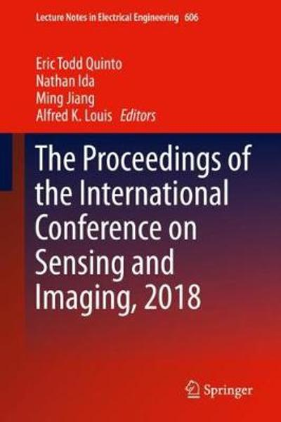 The Proceedings of the International Conference on Sensing and Imaging, 2018 - Eric Todd Quinto