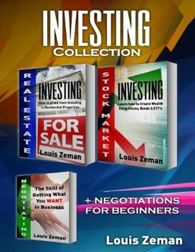 Stock Market for Beginners, Real Estate Investing, Negotiating - Louis Zeman