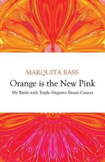Orange is the New Pink - Marquita Bass