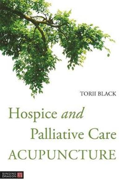 Hospice and Palliative Care Acupuncture - Torii Black