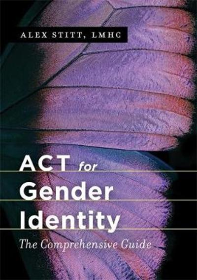 ACT for Gender Identity - Alex Stitt