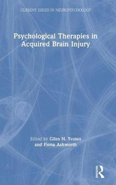 Psychological Therapies in Acquired Brain Injury - Giles N. Yeates
