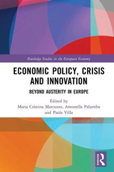 Economic Policy, Crisis and Innovation - Maria Cristina Marcuzzo