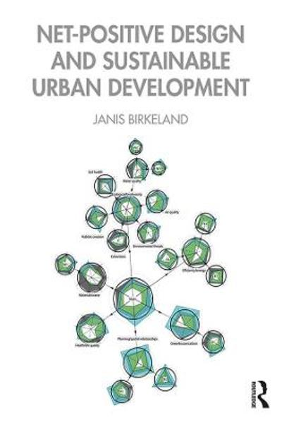 Net-Positive Design and Sustainable Urban Development - Janis Birkeland